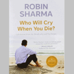 Who Will Cry When You Die Pdf Review + Summary + Download Preview