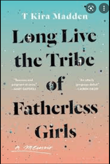 Long Live the Tribe of Fatherless Girls PDF